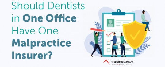 Should Dentists in One Office Have One Malpractice Insurer?